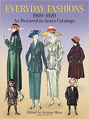 Everyday Fashions, 1909-1920, As Pictured in Sears Catalogs [Olian]