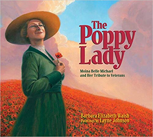 The Poppy Lady: Moina Belle Michael and Her Tribute to Veterans [Walsh]