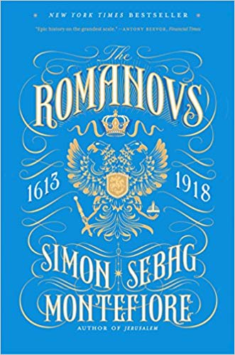 The Romanovs: 1613-1918 [Montefiore]