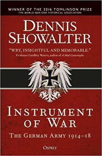 Instrument of War: The German Army 1914–18 (PB) [Showalter]