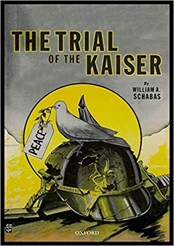 Trial of the Kaiser [Schabas]