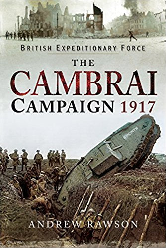 The Cambrai Campaign 1917 [Rawson]