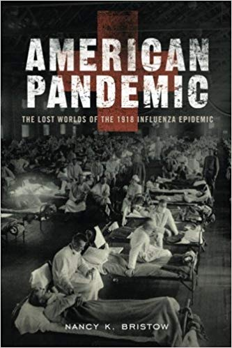 American Pandemic: The Lost Worlds of the 1918 Influenza Epidemic [Bristow]