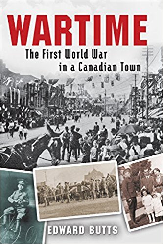 Wartime: The First World War in a Canadian Town [Butts]