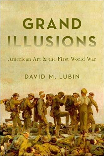 Grand Illusions: American Art and the First World War (PB) [Lubin]