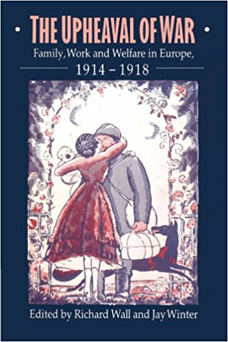 The Upheaval of War: Family, Work and Welfare in Europe, 1914-1918
