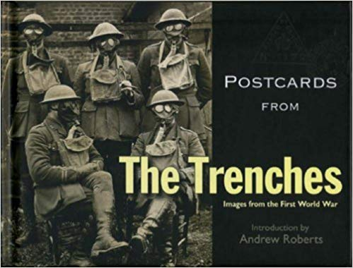 Postcards from the Trenches: Images from the First World War [Roberts]