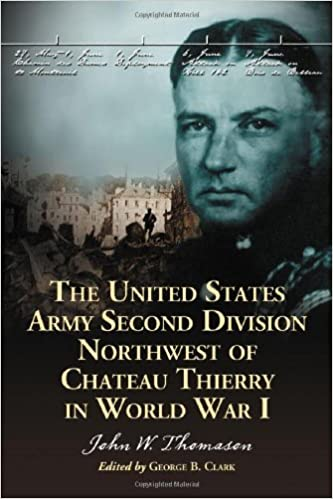 The United States Army Second Division Northwest of Chateau Thierry in World War I [Thompson]