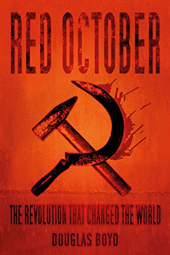Red October: The Revolution that Changed the World [Boyd]