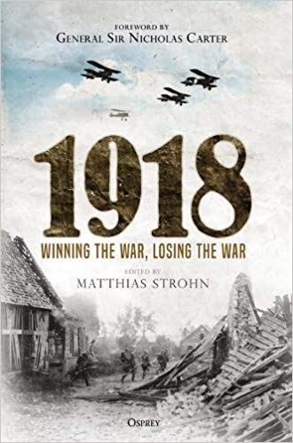 1918: Winning the War, Losing the War [Strohn]