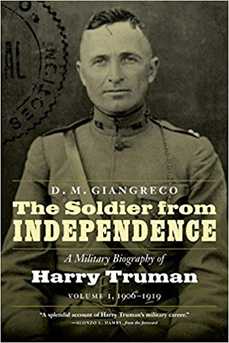 The Soldier from Independence: A Military Biography of Harry Truman, Volume 1, 1906-1919 [Giangreco]