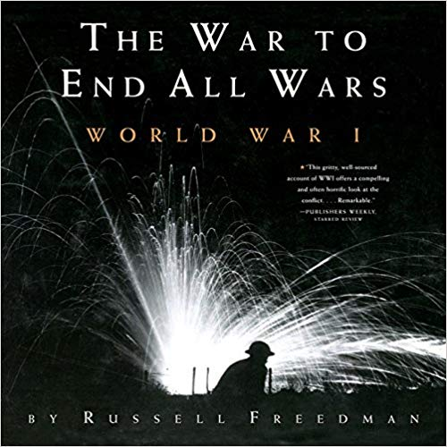 The War to End All Wars: World War I [Freedman]