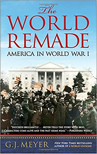 The World Remade: America in World War I (PB) [Meyer]