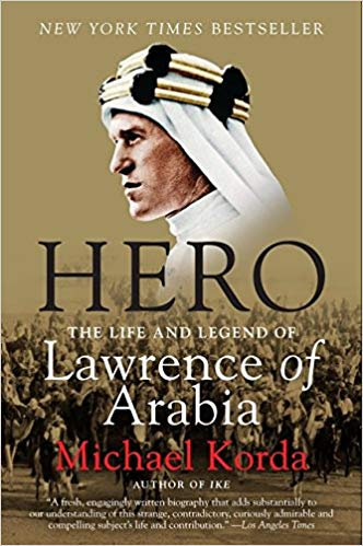 Hero: The Life and Legend of Lawrence of Arabia [Korda]