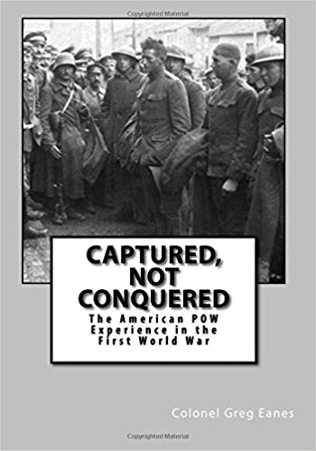 Captured, Not Conquered: The American POW Experience in the First World War [Eanes]