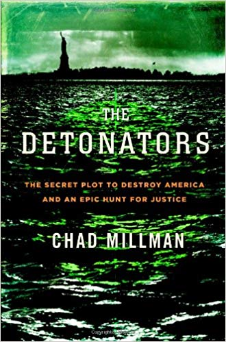 The Detonators: The Secret Plot to Destroy America and an Epic Hunt for Justice [Millman]