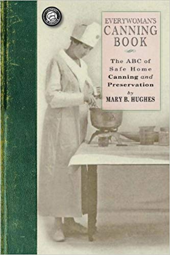 Everywoman's Canning Book: The A B C of Safe Home Canning and Preserving [Hughes]