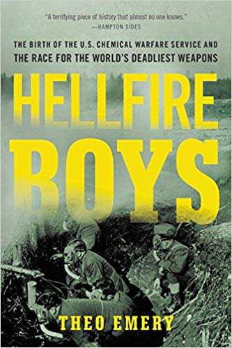 Hellfire Boys: The Birth of the U.S. Chemical Warfare Service and the Race for the World's Deadliest Weapons (PB) [Emery]