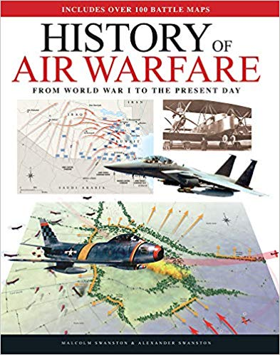 History of Air Warfare: From World War I to the Present Day [Swanston]