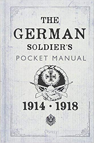 The German Soldier's Pocket Manual: 1914–18