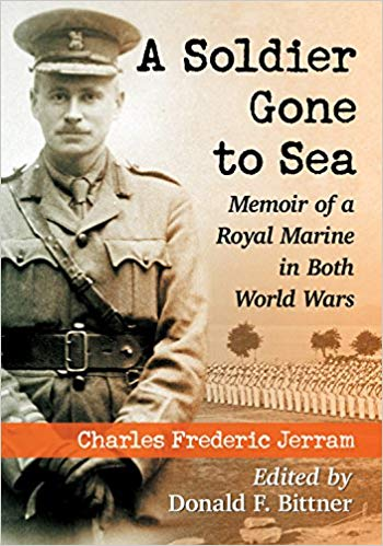 A Soldier Gone to Sea: Memoir of a Royal Marine in Both World Wars [Jerram]