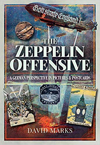 The Zeppelin Offensive: A German Perspective in Pictures & Postcards [Marks]