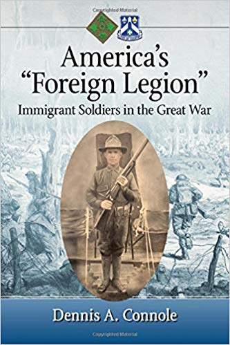 "America''s ""Foreign Legion"": Immigrant Soldiers in the Great War [Connole]"
