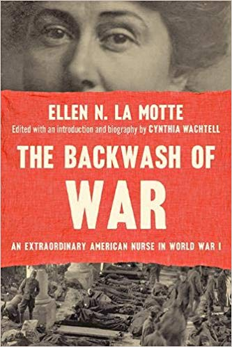 The Backwash of War: An Extraordinary American Nurse in World War I [La Motte]