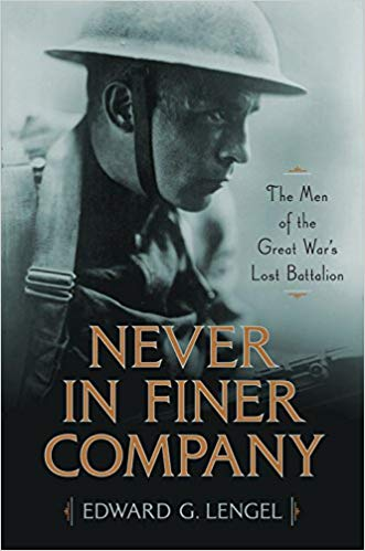 Never in Finer Company: The Men of the Great War's Lost Battalion [Lengel]