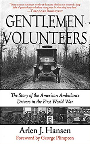 Gentlemen Volunteers: The Story of the American Ambulance Drivers in the First World War [Hansen]
