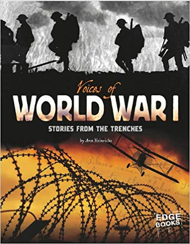 Voices of World War I: Stories from the Trenches [Heinrichs]