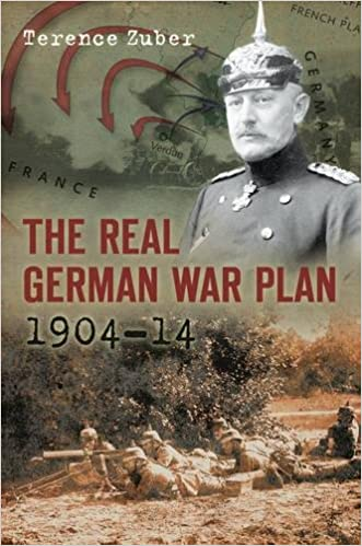 The Real German War Plan, 1904-14 [Zuber]