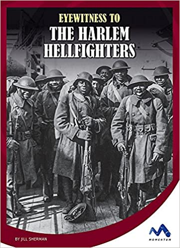 Eyewitness to the Harlem Hellfighters [Sherman]