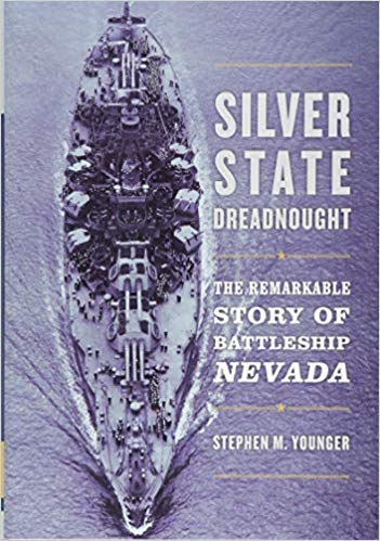 Silver State Dreadnought: The Remarkable Story of Battleship Nevada [Younger]