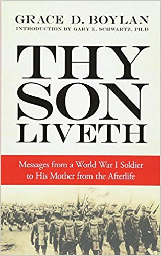 Thy Son Liveth: Messages from a World War I Soldier to His Mother from the Afterlife [Boylan]