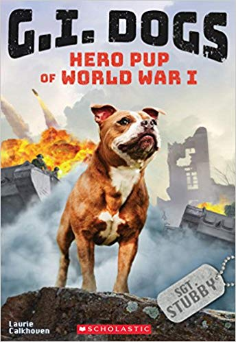 G.I. Dogs: Sergeant Stubby, Hero Pup of World War I (G.I. Dogs #2) [ Calkhoven]