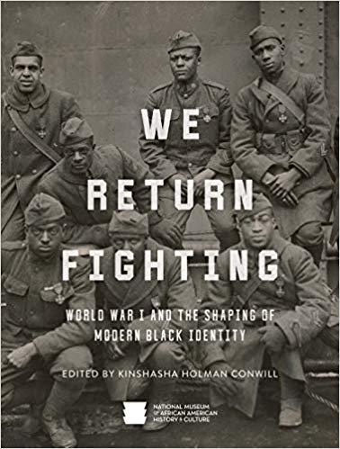 We Return Fitghting WWI and the Shaping of Modern Black Identity [Conwill]