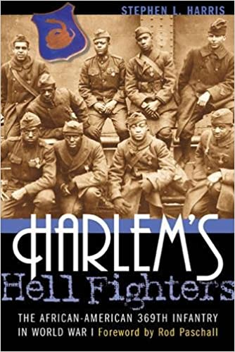 Harlem's Hell Fighters: The African-American 369th Infantry in World War I [Harris]