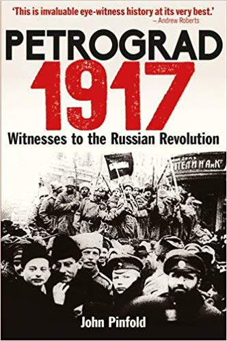 Petrograd, 1917: Witnesses to the Russian Revolution [Pinfold]