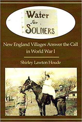 Water for Soldiers: New England Villages Answer the Call in World War I [Houde]