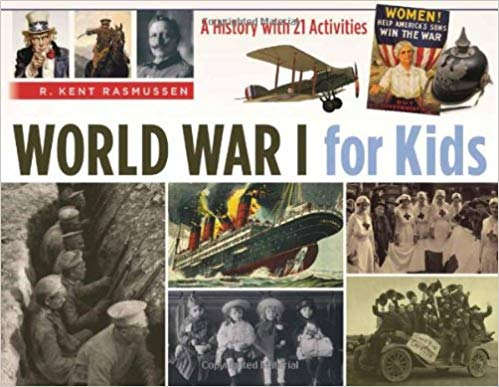 World War I for Kids: A History with 21 Activities [Rasmussen]
