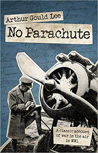 No Parachute: A Classic Account of War in the Air in WWI [Lee]