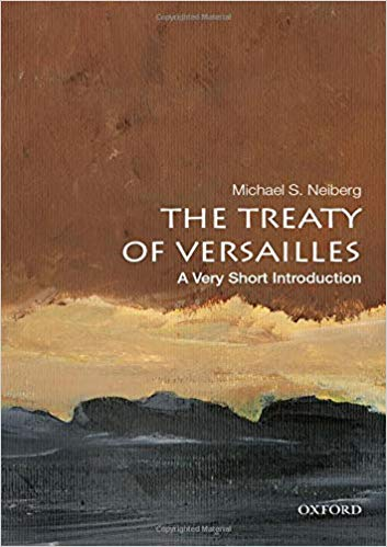 The Treaty of Versailles: A Very Short Introduction [Neiberg]