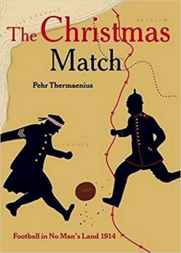 The Christmas Match: Football in No Man's Land 1914 [Thermaenius]