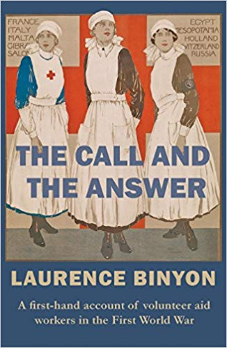 The Call and the Answer: A First-Hand Account of Volunteer Aid Workers in the First World War [Binyon]