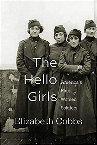 The Hello Girls: America's First Women Soldiers (pb) [Cobbs]