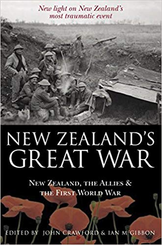 New Zealand's Great War: New Zealand, the Allies and the First World War - Discover the truth about New Zealand's most traumatic event [Crawford]