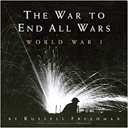 The War to End All Wars: World War I (HB) [Freedman]
