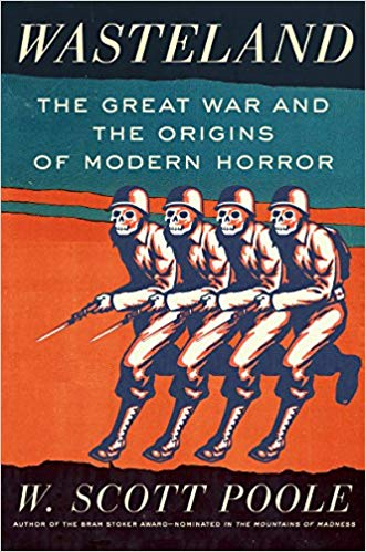 Wasteland:  The Great War and the Origins of Modern Horror PB