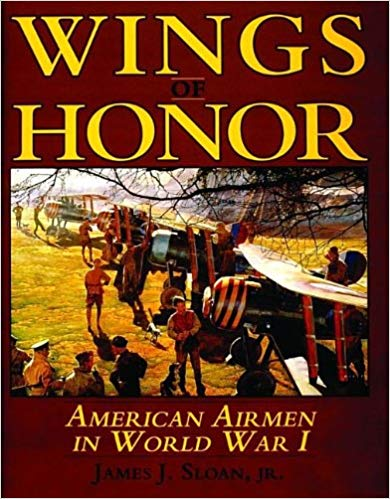 Wings of Honor: American Airmen in WWI [Sloan]